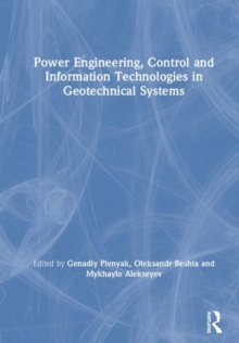 Power Engineering, Control and Information Technologies in Geotechnical Systems, Hardback Book