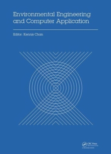 Environmental Engineering and Computer Application : Proceedings of the 2014 International Conference on Environmental Engineering and Computer Application (ICEECA 2014), Hong Kong, 25-26 December 201, Hardback Book