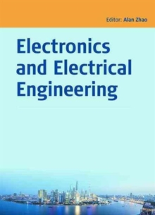 Electronics and Electrical Engineering : Proceedings of the 2014 Asia-Pacific Electronics and Electrical Engineering Conference (EEEC 2014), December 27-28, 2014, Shanghai, China, Hardback Book
