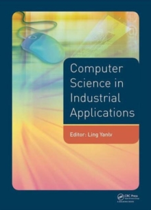Computer Science in Industrial Application : Proceedings of the 2014 Pacific-Asia Workshop on Computer Science and Industrial Application (CSIA 2014), Bangkok, Thailand, November 17-18, 2014, Hardback Book