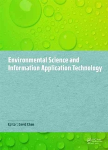 Environmental Science and Information Application Technology : Proceedings of the 2014 5th International Conference on Environmental Science and Information Application Technology (ESIAT 2014), Hong K, Hardback Book