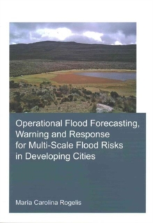 Operational Flood Forecasting, Warning and Response for Multi-Scale Flood Risks in Developing Cities, Paperback / softback Book