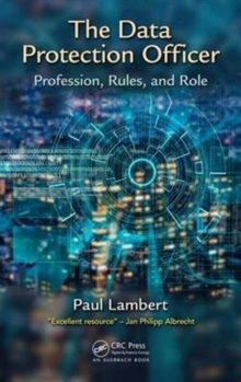 The Data Protection Officer : Profession, Rules, and Role, Hardback Book