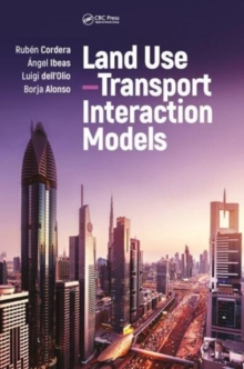 Land Use-Transport Interaction Models, Hardback Book