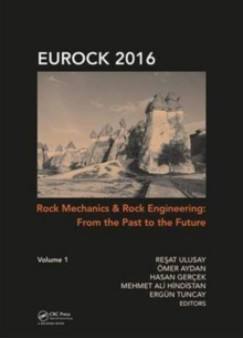 Rock Mechanics and Rock Engineering: From the Past to the Future, Hardback Book