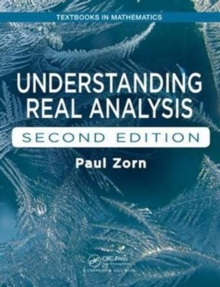 Understanding Real Analysis, Second Edition, Hardback Book