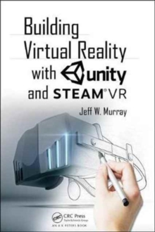 Building Virtual Reality with Unity and Steam VR, Paperback / softback Book
