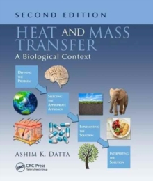 Heat and Mass Transfer : A Biological Context, Second Edition, Hardback Book