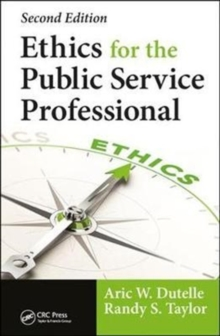 Ethics for the Public Service Professional, Hardback Book