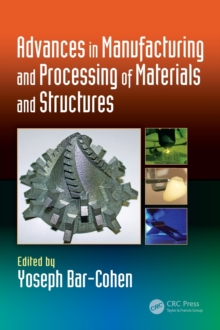 Advances in Manufacturing and Processing of Materials and Structures, Hardback Book