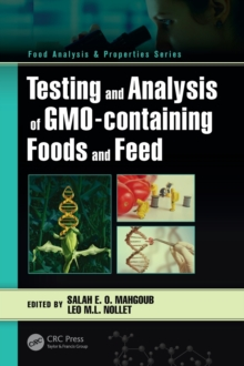 Testing and Analysis of GMO-containing Foods and Feed, Hardback Book