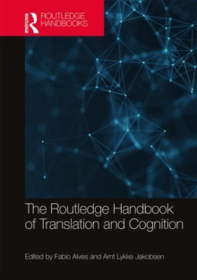 The Routledge Handbook of Translation and Cognition, Hardback Book