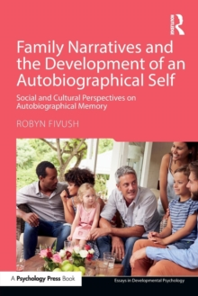 Family Narratives and the Development of an Autobiographical Self : Social and Cultural Perspectives on Autobiographical Memory, Paperback / softback Book