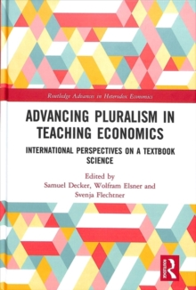 Advancing Pluralism in Teaching Economics : International Perspectives on a Textbook Science, Hardback Book