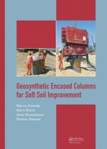 Geosynthetic Encased Columns for Soft Soil Improvement, Hardback Book