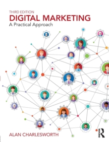 Digital Marketing : A Practical Approach, Paperback / softback Book