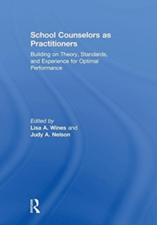 School Counselors as Practitioners : Building on Theory, Standards, and Experience for Optimal Performance, Hardback Book