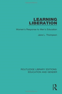 Learning Liberation : Women's Response to Men's Education, Paperback / softback Book