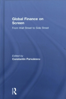 Global Finance on Screen : From Wall Street to Side Street, Hardback Book
