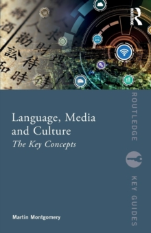 Language, Media and Culture : The Key Concepts, Paperback / softback Book