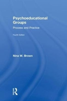 Psychoeducational Groups : Process and Practice, Hardback Book