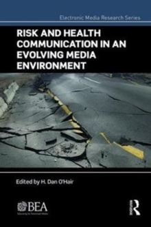 Risk and Health Communication in an Evolving Media Environment, Hardback Book