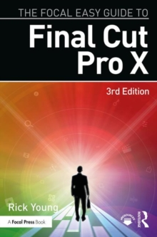 The Focal Easy Guide to Final Cut Pro X, Paperback / softback Book