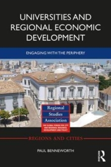 Universities and Regional Economic Development : Engaging with the Periphery, Hardback Book