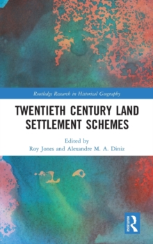 Twentieth Century Land Settlement Schemes, Hardback Book