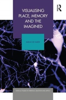 Visualising Place, Memory and the Imagined, Hardback Book