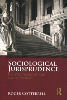 Sociological Jurisprudence : Juristic Thought and Social Inquiry, Paperback / softback Book