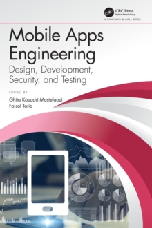 Mobile Apps Engineering : Design, Development, Security, and Testing, Hardback Book