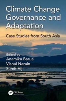 Climate Change Governance and Adaptation : Case Studies from South Asia, Hardback Book