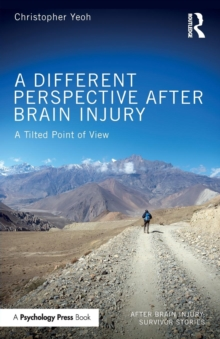 A Different Perspective After Brain Injury : A Tilted Point of View, Paperback / softback Book