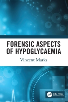Forensic Aspects of Hypoglycaemia : First Edition, Paperback / softback Book