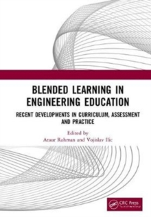 Blended Learning in Engineering Education : Recent Developments in Curriculum, Assessment and Practice, Hardback Book