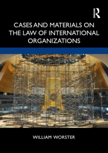 Cases and Materials on the Law of International Organizations, Paperback / softback Book