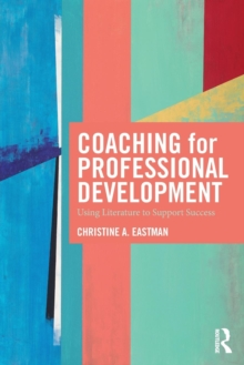 Coaching for Professional Development : Using literature to support success, Paperback / softback Book