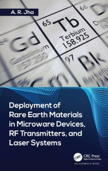 Deployment of Rare Earth Materials in Microware Devices, RF Transmitters, and Laser Systems, Hardback Book