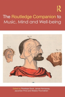 The Routledge Companion to Music, Mind, and Well-being, Hardback Book