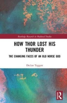How Thor Lost His Thunder : The Changing Faces of an Old Norse God, Hardback Book