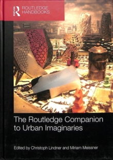 The Routledge Companion to Urban Imaginaries, Hardback Book