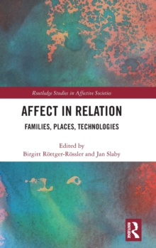 Affect in Relation : Families, Places, Technologies, Hardback Book