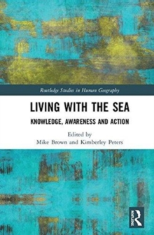 Living with the Sea : Knowledge, Awareness and Action, Hardback Book