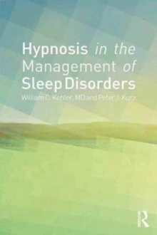 Hypnosis in the Management of Sleep Disorders, Paperback / softback Book