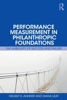 Performance Measurement in Philanthropic Foundations : The Ambiguity of Success and Failure, Paperback / softback Book