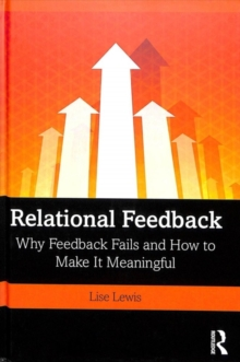 Relational Feedback : Why Feedback Fails and How to Make It Meaningful, Hardback Book