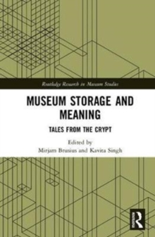 Museum Storage and Meaning : Tales from the Crypt, Hardback Book