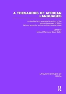 A Thesaurus of African Languages : A Classified and Annotated Inventory of the Spoken Languages of Africa With an Appendix on Their Written Representation, Hardback Book
