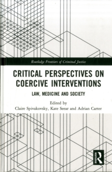 Critical Perspectives on Coercive Interventions : Law, Medicine and Society, Hardback Book